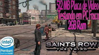 Saints Row 3 - Testando em PC Fraco(2Gb Ram/PentiumDual Core/Sem Placa de Video)