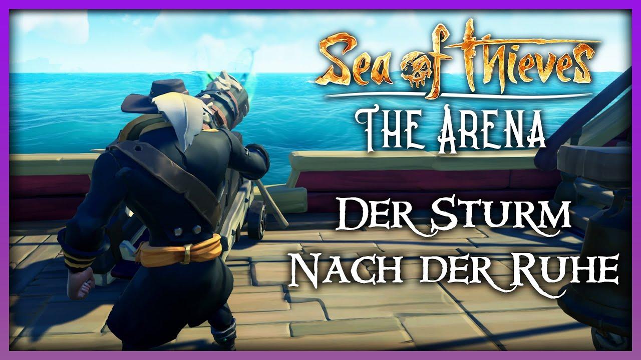 Der Sturm nach der Ruhe!🔥 Sea of Thieves Arena Deutsch 💀 Sea of Thieves Deutsch