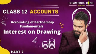 #7, Class 12 Accounts (Interest on drawing in P&L appropriation account) chapter 1(Partnership)