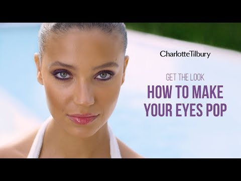 Get The Look: How To Make Your Eyes Pop | Charlotte Tilbury