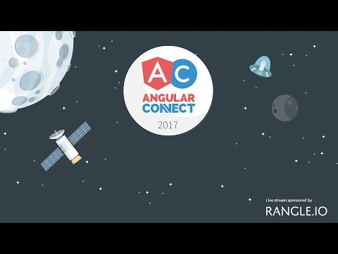 AngularConnect 2017 - Day Two Morning Jupiter Track