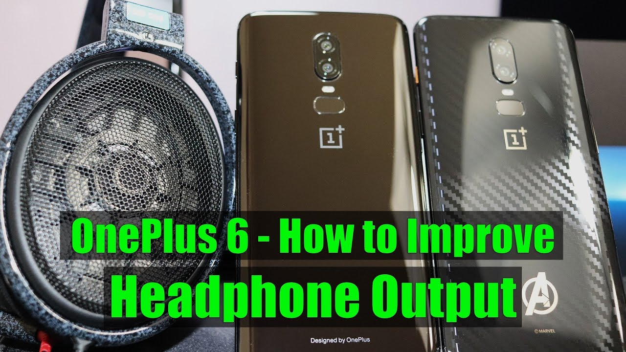 OnePlus 6 Top Tip - Improve Headphone Audio Output