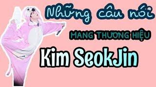 [BTS-JIN] Những câu nói mang thương hiệu Kim Sóc Chin