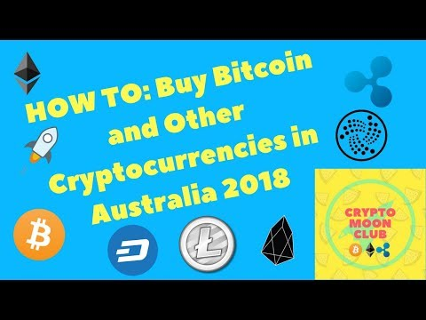 HOW TO: Buy Bitcoin / Cryptocurrencies In Australia 2018