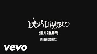 Don Diablo - Silent Shadows (Mind Vortex Remix) (Audio)