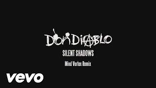 Don Diablo - Silent Shadows (Mind Vortex Remix) (Audio)