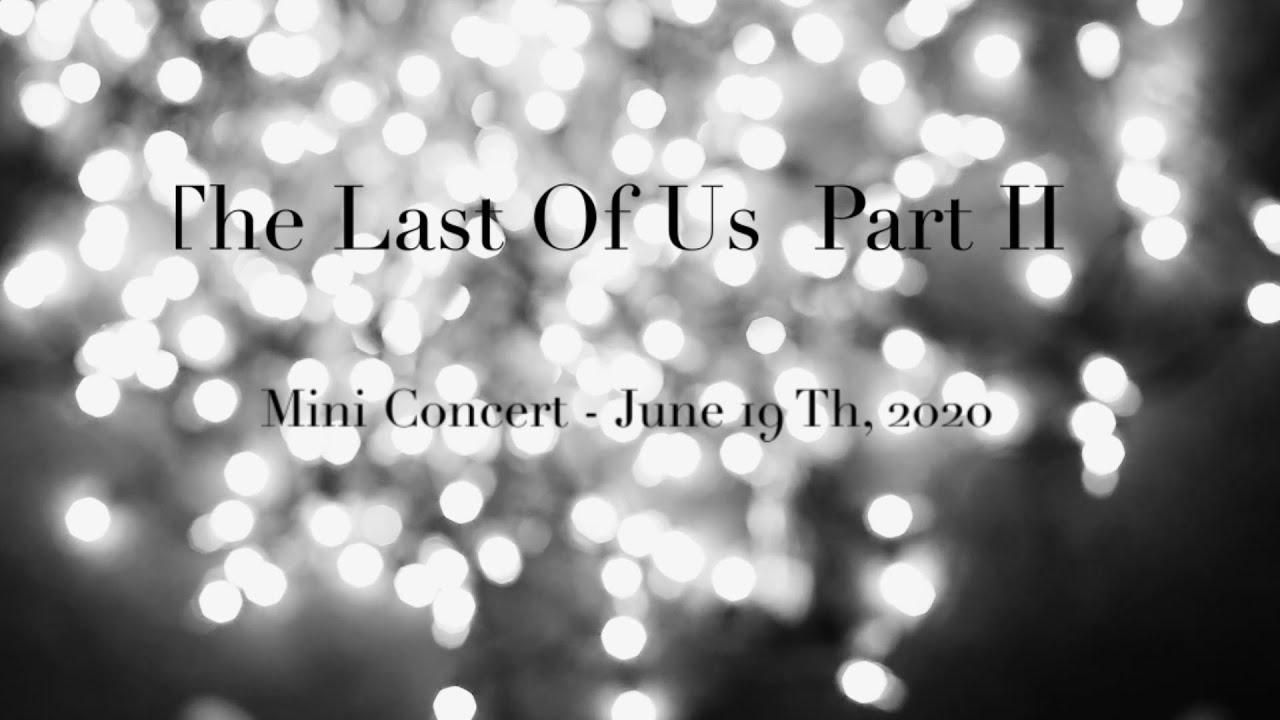The Last Of Us Part II  -  Mini Concert - Gustavo Santaolalla