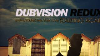 Dubvision vs East Young & Tom Cane - Redux Starting Again (Bonwell Departures MashUp)