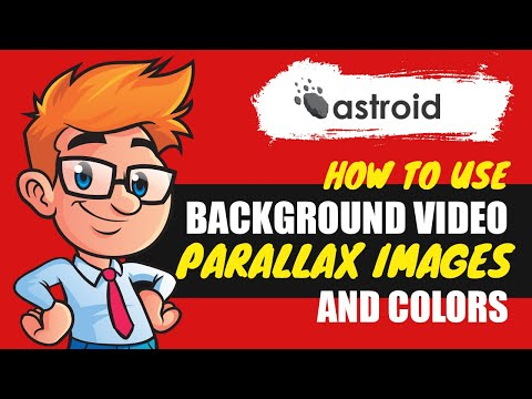 Astroid Layout Manager : Background Video, Parallax Images & Colors