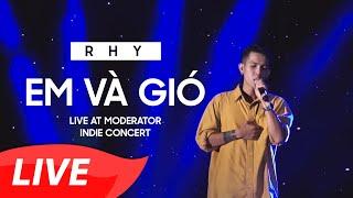 [Live] Rhy - #2 Em Và Gió - Moderator Indie Concert 2018