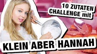 10 Zutaten Challenge | mit Klein aber Hannah 🍽
