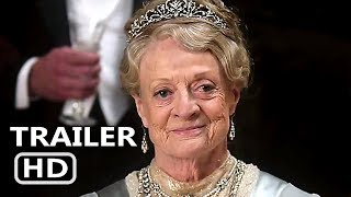 DOWNTOWN ABBEY MOVIE Trailer (2019) Maggie Smith, Drama Movie