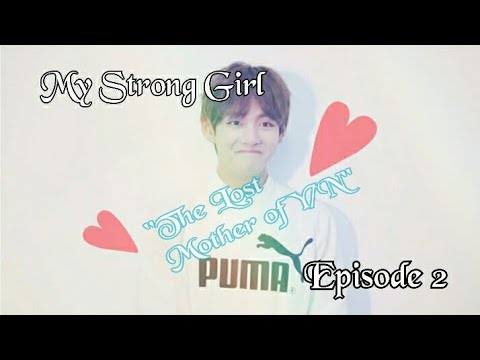 """My Strong Girl """"The lost mother of Y/N"""" ♥Reupload♥ Ep.2 Taehyung FF"""
