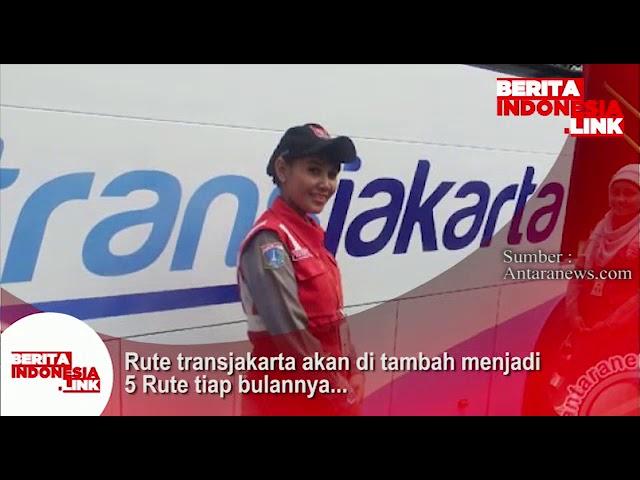 Rute Trans Jakarta akan ditambah menjadi 5 rute setiap bulan.