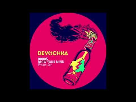 Devochka - Blow Your Mind [PromoSet #5]
