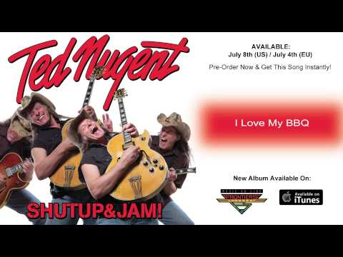 Ted Nugent - I Love My BBQ (Official Song / 2014)
