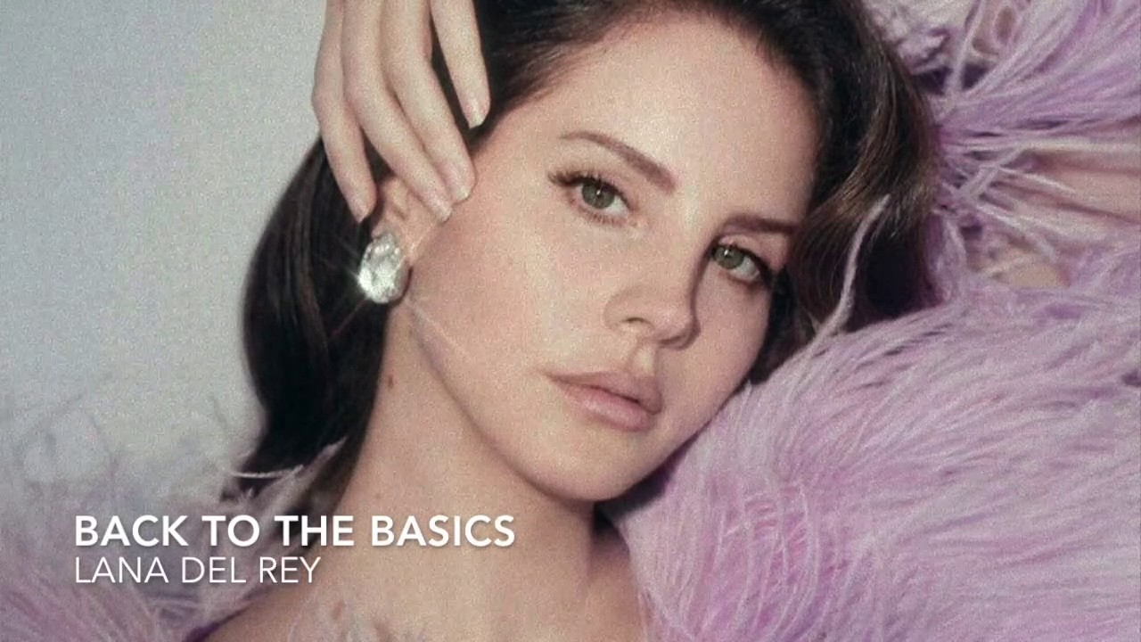Back To The Basics Lana Del Rey Unreleased Youtube