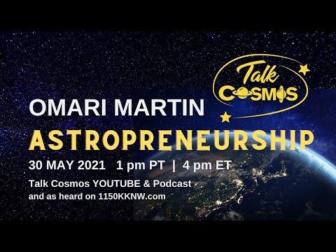 TALK COSMOS 30 May 21: Astropreneurship with Omari Martin