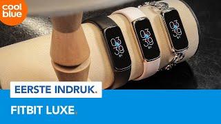 Fitbit Luxe - Eerste Indruk