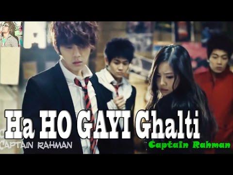 """Ha Ho Gayi Galti Mujse Mai Janta Hu"" Amazing Song Must Watch ..."