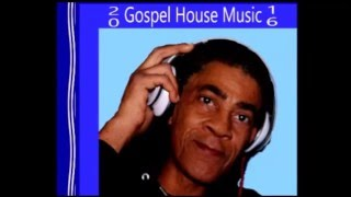 20 Gospel House Music 16 / Nobody Like Jesus