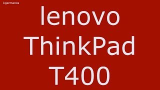 lenovo thinkpad t400 upgrade ram cpu hard drive and fix cooling system