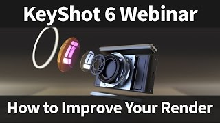 KeyShot Webinar 56: How to Improve Your Render