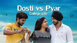 Dosti vs Pyar | College Life | Love Story | Ft.Manjeet Sannan | Naughty World
