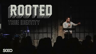 ROOTED - True Identity