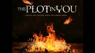 The Plot In You - Glad You