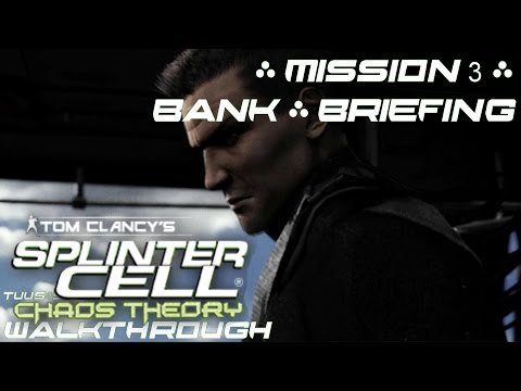Splinter Cell: Chaos Theory (Expert) Walkthrough - Mission 3 - Bank - Briefing