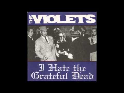The Violets - I Hate The Grateful Dead