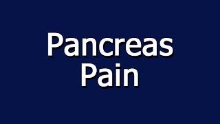 Pancreas Pain
