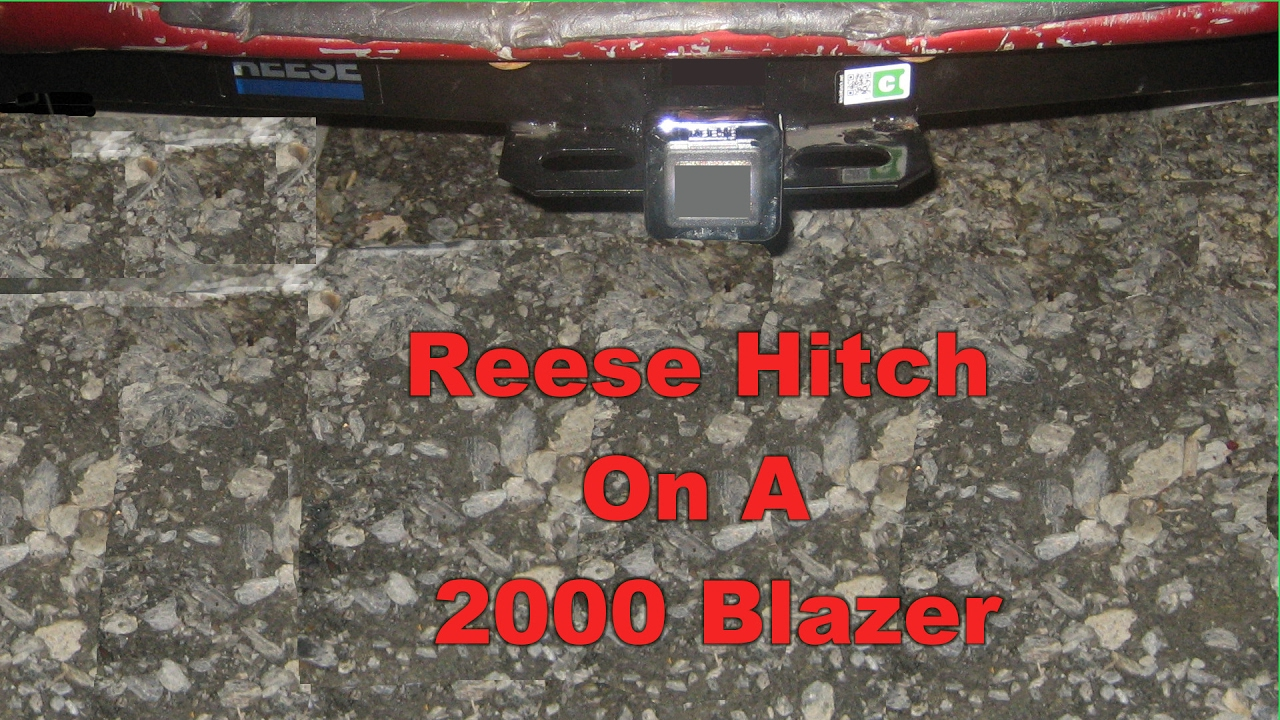 reese tow hitch on a 2000 chevy blazer