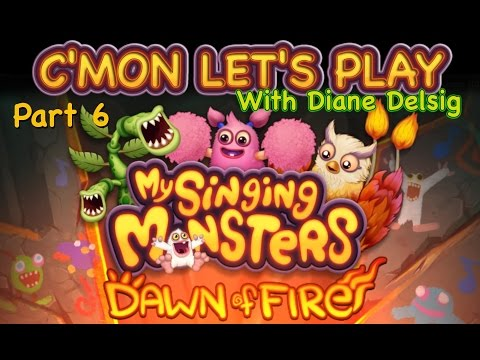 C'MON LET'S PLAY DAWN OF FIRE part 6 My Singing Monsters