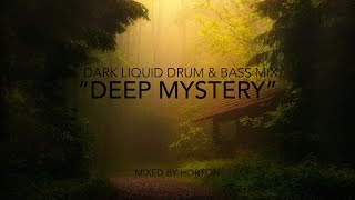 """Deep Mystery"" ~ Dark Liquid Drum & Bass Mix"
