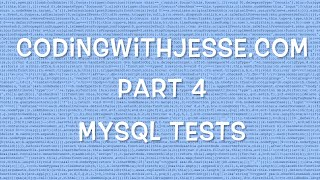 MySQL Tests - #5 - CodingWithJesse.com
