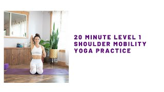 Shoulder Mobility 20 Minute Yoga Practice