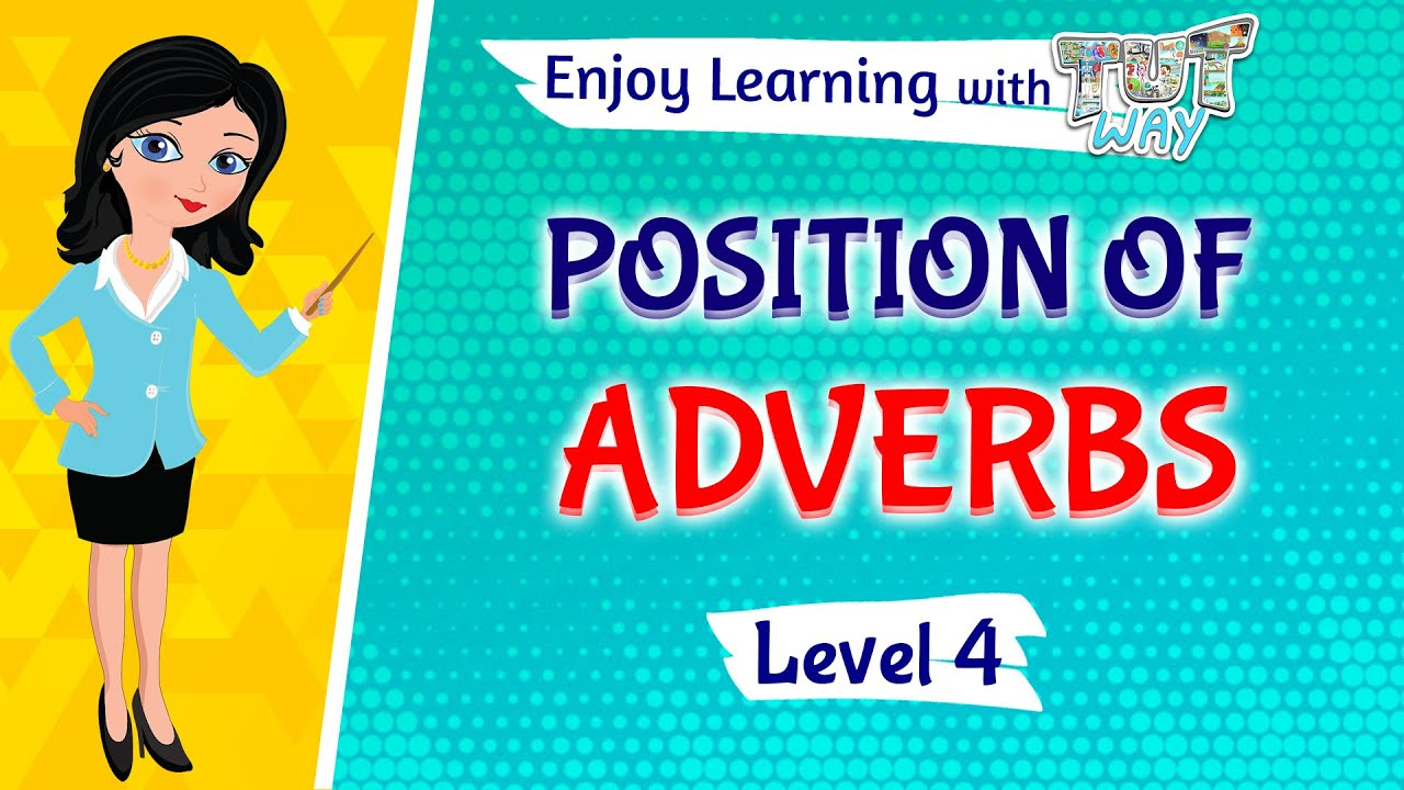 Position Of Adverbs   English   Grade 20,20   Tutway