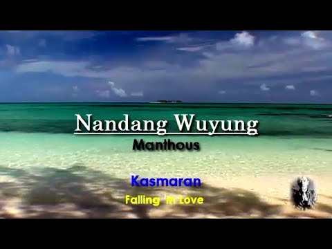 Liryc NANDANG WUYUNG - FALL IN LOVE - JAVANESE  SONG  by MANTHOUS