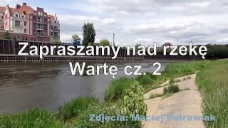 Zapraszamy nad rzekę Wartę cz. 2