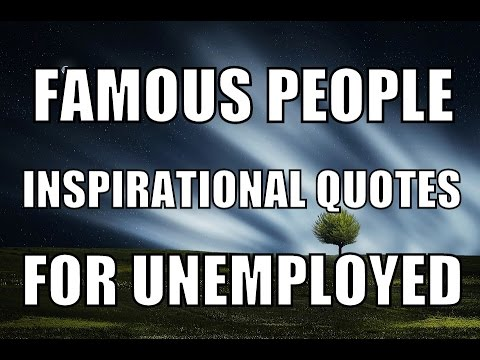 Famous People Inspirational Job Quotes For Unemployed