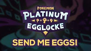 SEND ME EGGS! • Pokemon Platinum Egglocke w/CrimsonCBAD