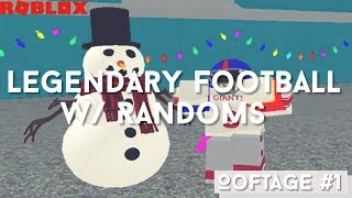 [ROBLOX] Legendary Football with Randoms! (Oof-tage #1)