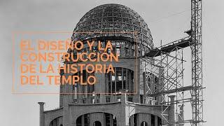 El diseño y la construcción de la historia del templo