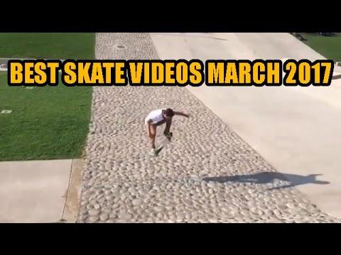 Best Skateboarding Videos March 2017