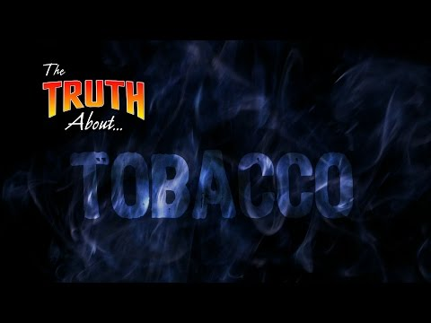 The Truth About... Tobacco