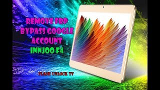 Remove FRP InnJoo F4 Bypass Google Account