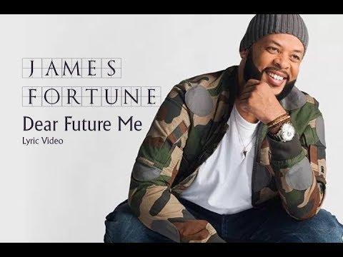Dear Future Me (Lyrics) James Fortune & Fiya
