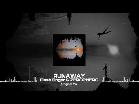 Flash Finger & ZERO2HERO - Runaway (Free Download) [Discovery Music]